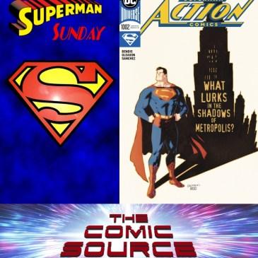 The Comic Source Podcast Episode 476 – Superman Sunday: Action Comics #1002