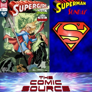 The Comic Source Podcast Episode 515 – Superman Sunday: Supergirl #22