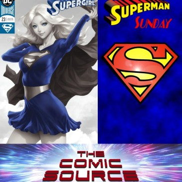 The Comic Source Podcast Episode 559 – Superman Sunday: Supergirl #23