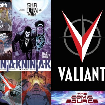 The Comic Source Podcast Episode 578 – Valiant Sunday: Shadowman #8, Ninja-K #11-12, Faith: Dreamside #1-2