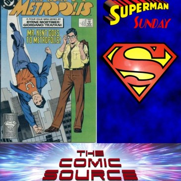 Superman Sunday – Chronology World of Metropolis #3: The Comic Source Podcast Episode #737