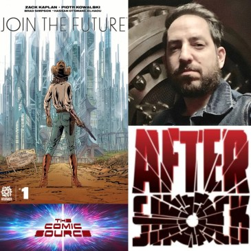 Join The Future with Zack Kaplan – AfterShock Monday: The Comic Source Podcast Episode #1233