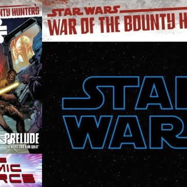 Star Wars #13 – War of the Bounty Hunters Prelude: The Comic Source Podcast