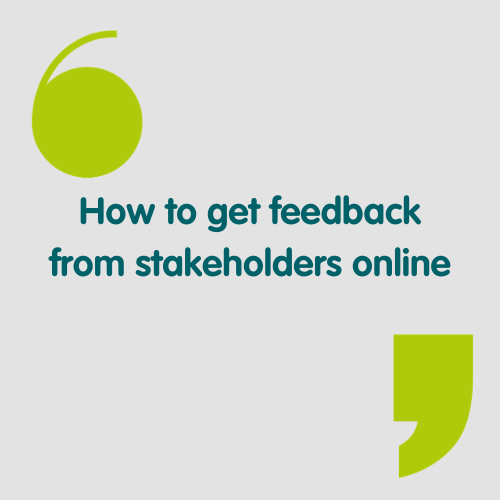 How to get feedback from stakeholders online