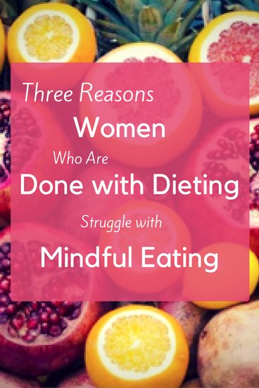 Struggling with Mindful Eating?// Here I outline 3 ways (and one big one!) that keep people stuck and skeptical of mindful eating. Click to read more!