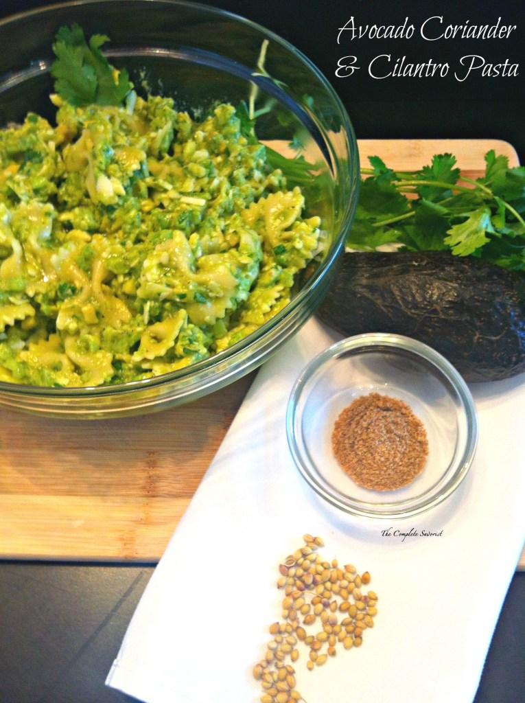 Avocado Coriander and Cilantro Pasta ~ Warm pasta in a creamy sauce of avocado and spiced with coriander and cilantro ~ The Complete Savorist