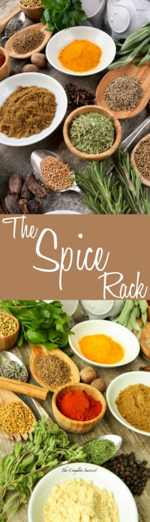 The Spice Rack ~ An introductory article for The Spice Rack, a collection of articles delving into the wonderfully fragrant world of herbs and spices ~ The Complete Savorist