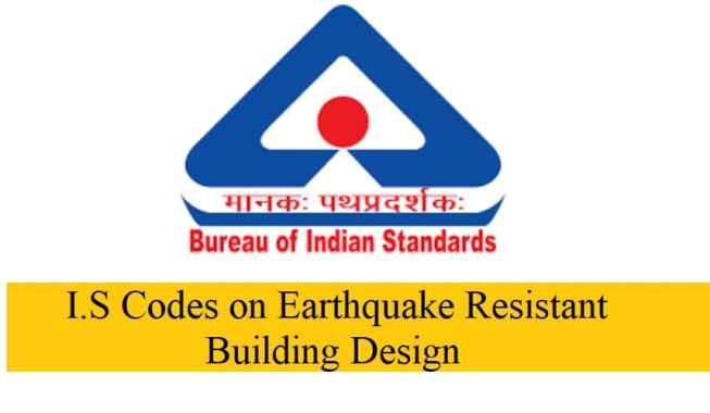 I.S Codes on Earthquake Resistant Building Design