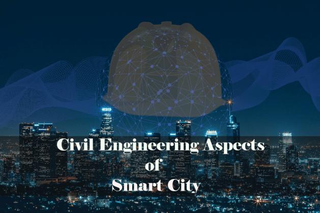 Civil Engineering Aspects of Smart City