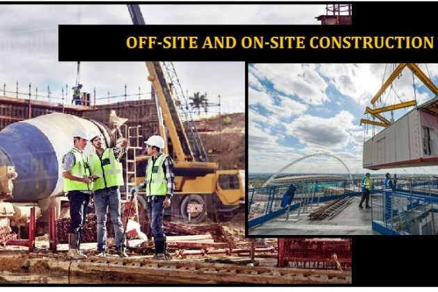 On-site and Off-site Construction-Pros and Cons