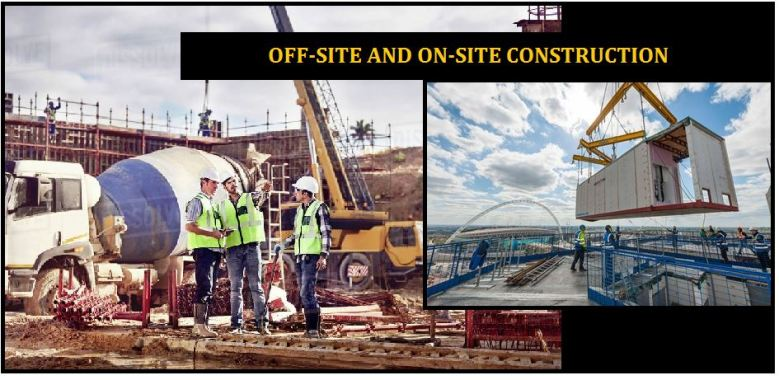OFFSITE AND ONSITE CONSTRUCTION - PROS AND CONS