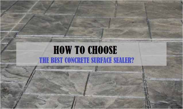 hOW-TO-CHOOSE-THE-BEST-CONCRETE-SURFACE-SEALER.