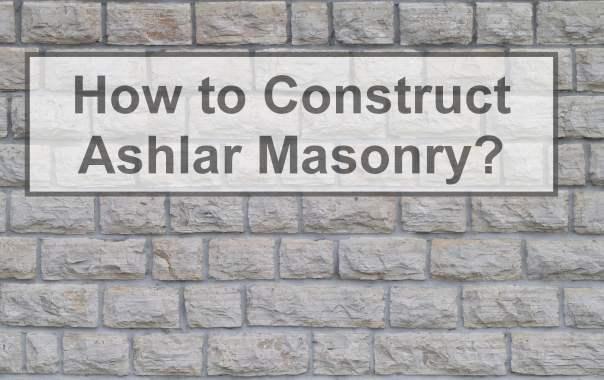 How to Construct Ashlar Masonry