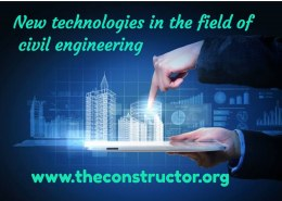 What are the new technologies in the field of civil engineering?