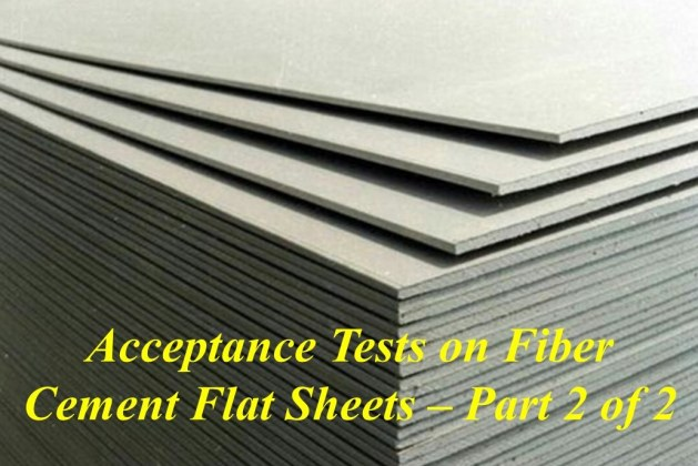 Acceptance Tests on Fiber Cement Flat Sheets– Part-2 of 2