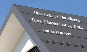 Fiber Cement Flat Sheets: Types, Characteristics, Tests, and Advantages