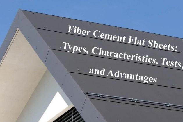 Fiber Cement Flat Sheets: Types, Characteristics, Tests, and Advantages