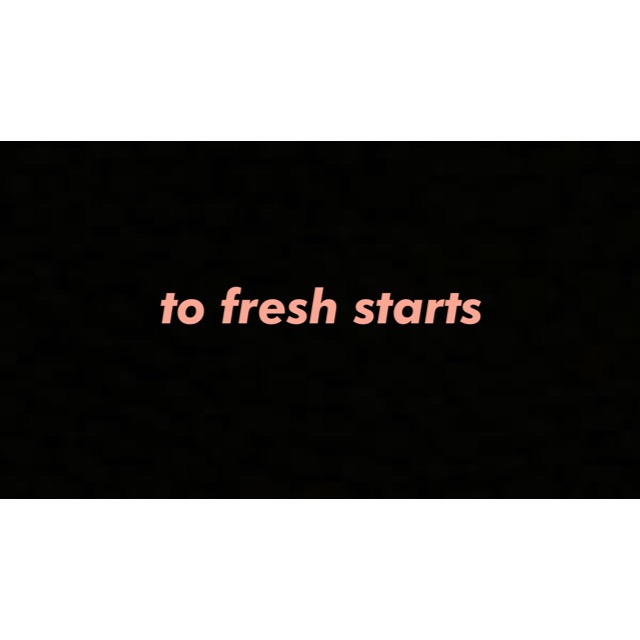 Here's to fresh starts