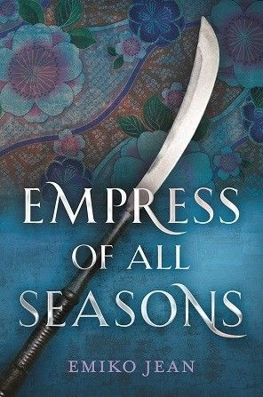 Empress of All Seasons by Emiko Jean - The Contented Reader