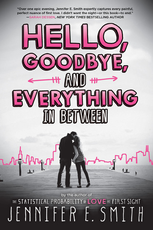 Hello Goodbye and Everything in Between by Jennifer E. Smith - The Contented Reader