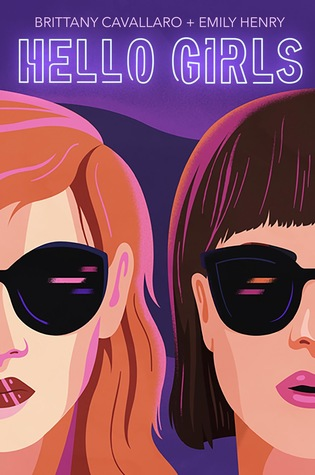 Hello Girls by Brittany Cavallaro and Emily Henry - The Contented Reader