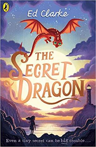 The Secret Dragon by E.J Clarke - The Contented Reader