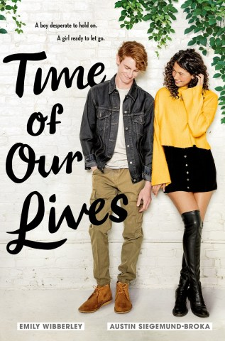 Time of Our Lives by Emily Wibberley & Austin Sigemund-Broka Book Cover