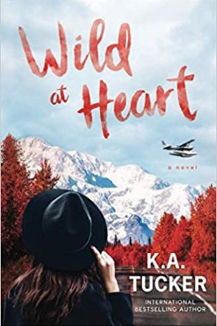 Wild at Heart by K.A. Tucker Book Cover