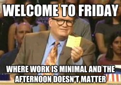Friday afternoon