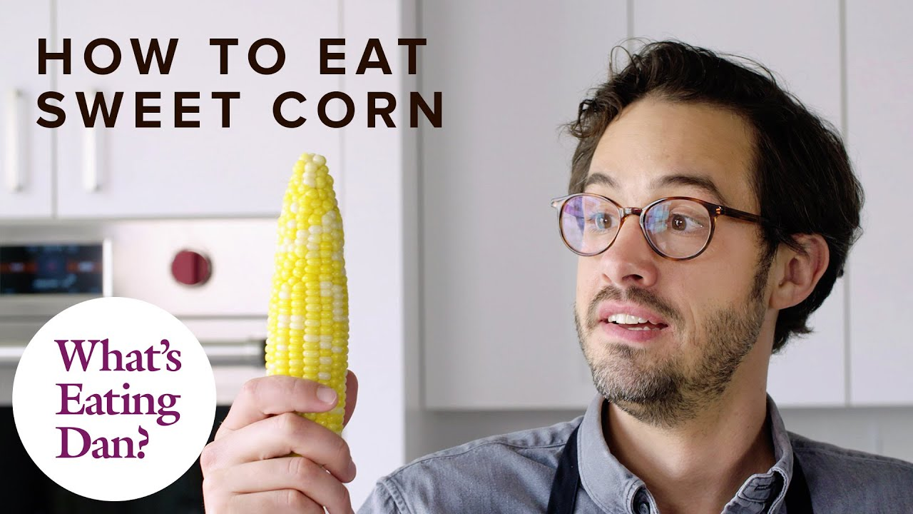 For the Best Boiled Corn, Don't Boil It At All | What's Eating Dan