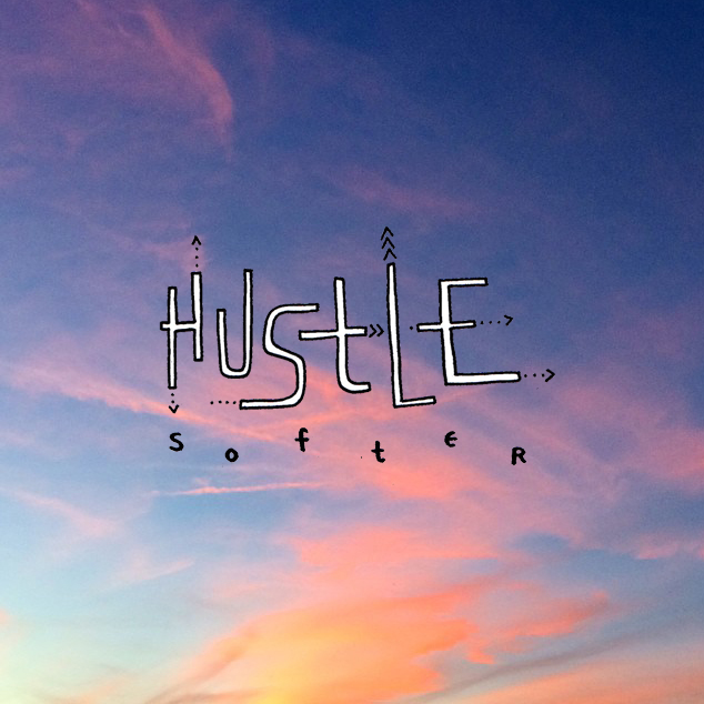 The Core Stories | Hustle softer.