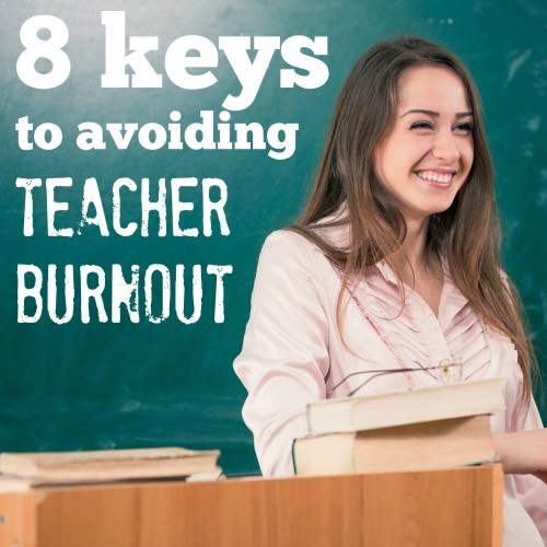 8 keys to avoiding teacher burnout (part one)