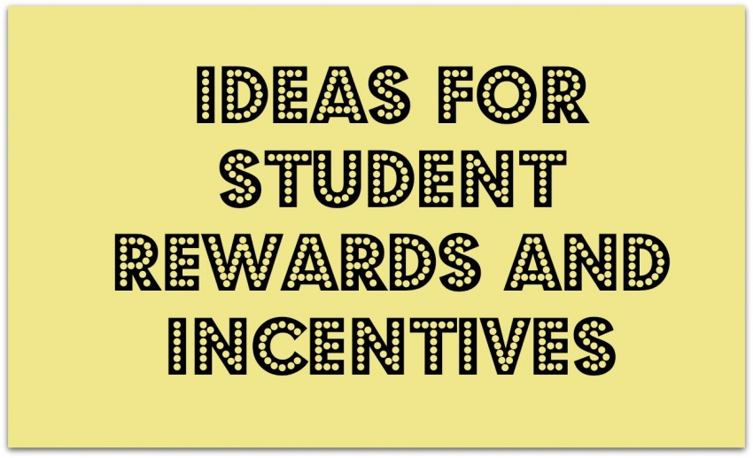 Ideas For Student Rewards And Incentives The Cornerstone