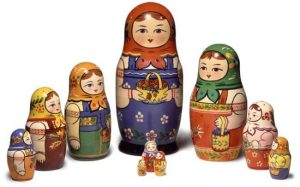 Matrioshkas are typical Russian dolls containing smaller dolls inside.