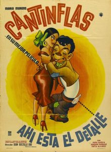 Ahí Está el Detalle was one of the most memorable films of Cantinflas, the famous Mexican comedian.