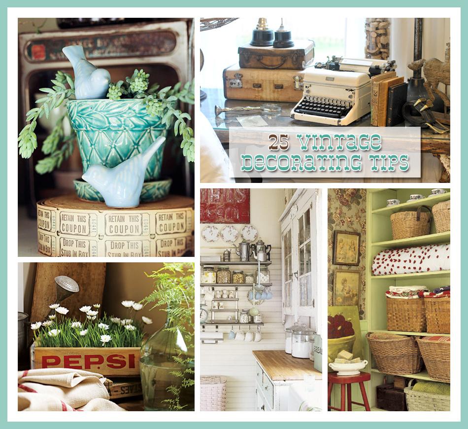 25 Vintage Decorating Tips The Cottage Market