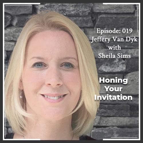 Episode 019: Honing Your Invitation