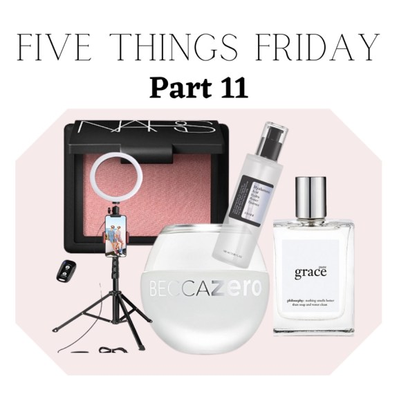 five things friday part 11. best beauty products this week!