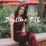 Daytime Silk… YES!