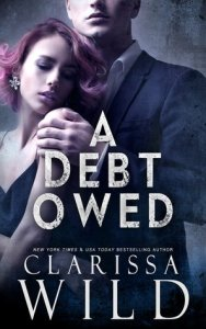 46002634 - A Debt Owed (The Debt Duet #1) by Clarissa Wild