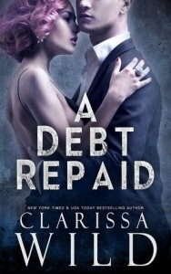 46249916. SY475  - A Debt Repaid (The Debt Duet #2) by Clarissa Wild