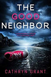 48127656. SY475  - Blog Tour: The Good Neighbor by Cathryn Grant