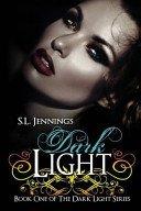 Dark Light (Dark Light series #1) by S.L. Jennings