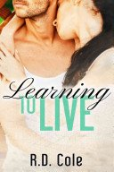 learning to live by r d cole - Review: Learning to Live (Learning #1) by R.D. Cole