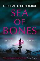 sea of bones an atmospheric psychological thriller with a compelling female lead by deborah odonoghue - ARC Review: Sea of Bones by Deborah O'Donoghue
