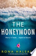 the honeymoon by rona halsall - The Honeymoon by Rona Halsall