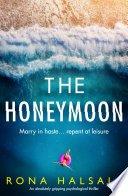 the honeymoon by rona halsall - The Honeymoon by Rona Halsall
