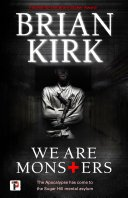 we are monsters by brian kirk - Blog Tour: We Are Monsters by Brian Kirk