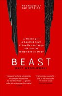 beast by matt wesolowski - Blog Tour: Beast (Six Stories #4) by Matt Wesolowski