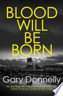 blood will be born by gary donnelly - Blog Tour: Blood Will Be Born by Gary Donnelly